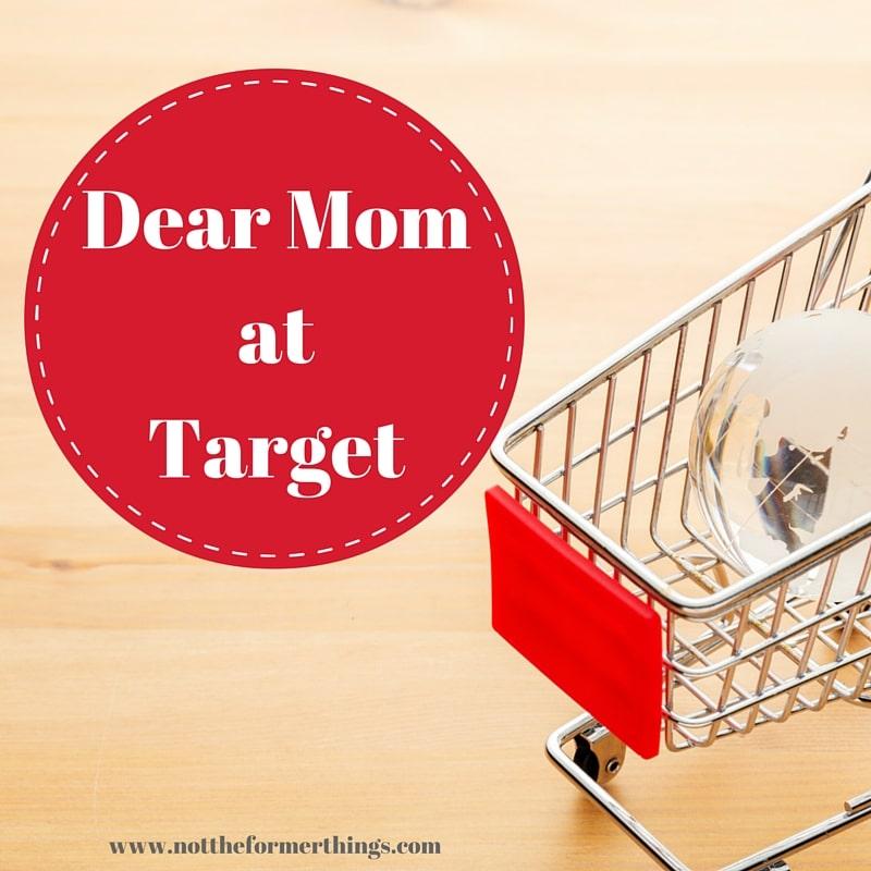 Dear Mom at Target