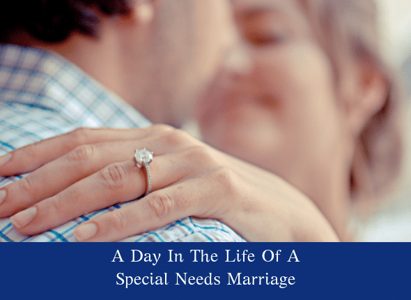 A Day In The Life Of A Special Needs Marriage