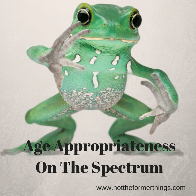 Age Appropriateness On The Spectrum