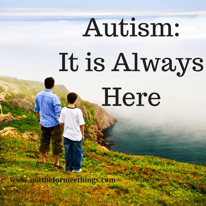Autism_ It is Always Here