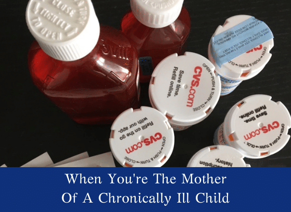 When You're The Mother Of A Chronically Ill Child