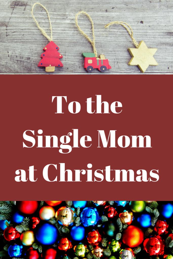 To The Single Mom at Christmas #singlemom #christmas #motherhood