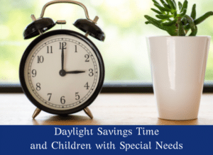Daylight Savings Time and Children with Special Needs