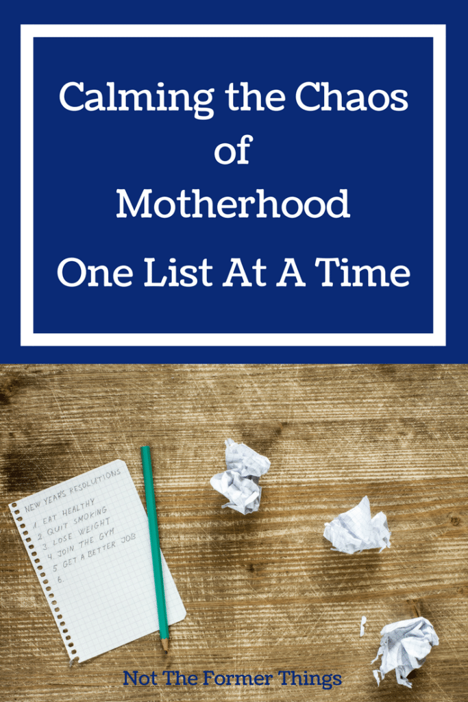 Calming the chaos of motherhood isn't easy - the only way I know to help is doing it one list at a time. #motherhood #momtips #homeschoolmom