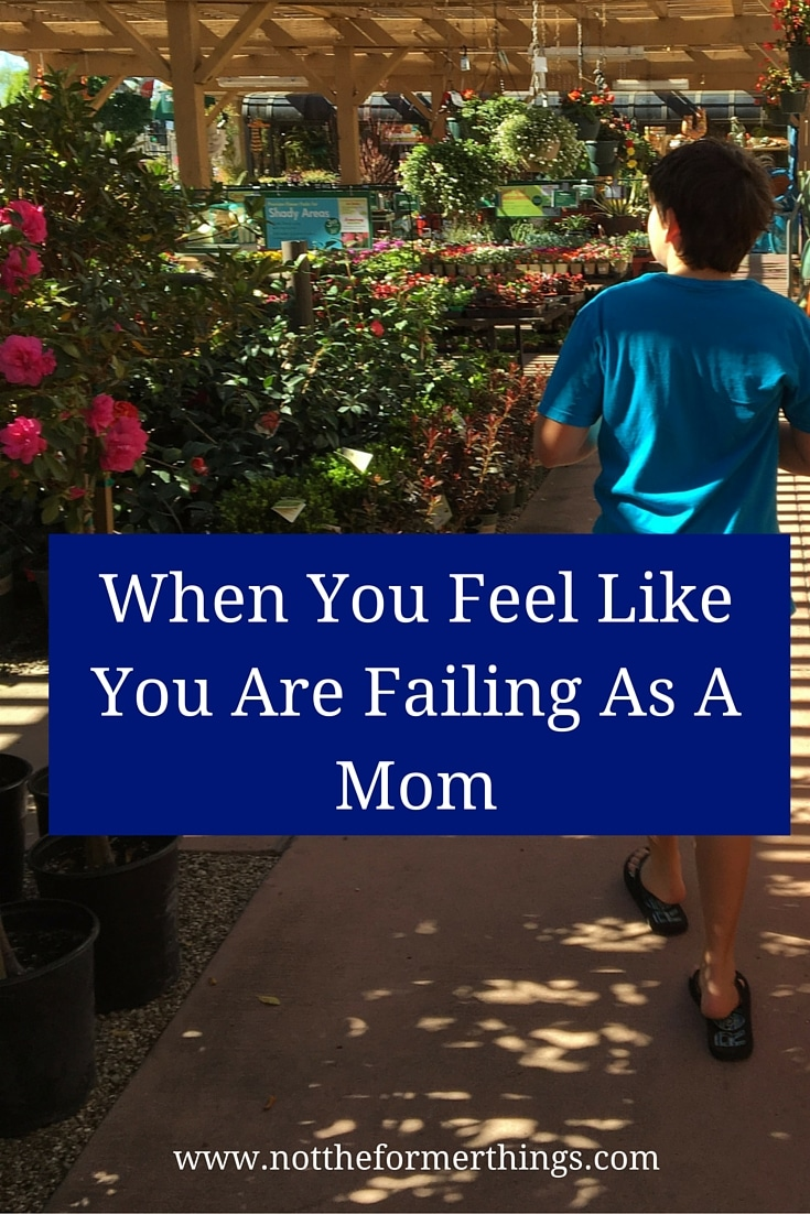 When You Feel Like You Are Failing As A Mom