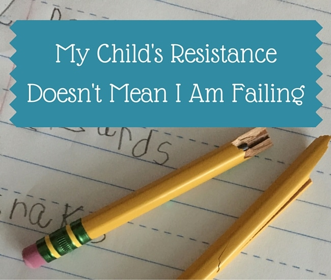 My-Childs-Resistance-Doesnt-Mean-I-Am-Failing