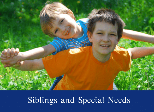 Siblings and Special Needs