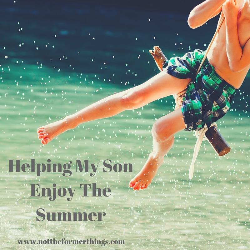 Helping My Son Enjoy The Summer