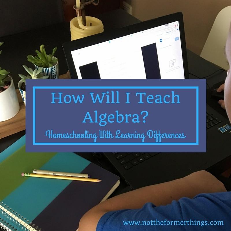 How Will I Teach Algebra-