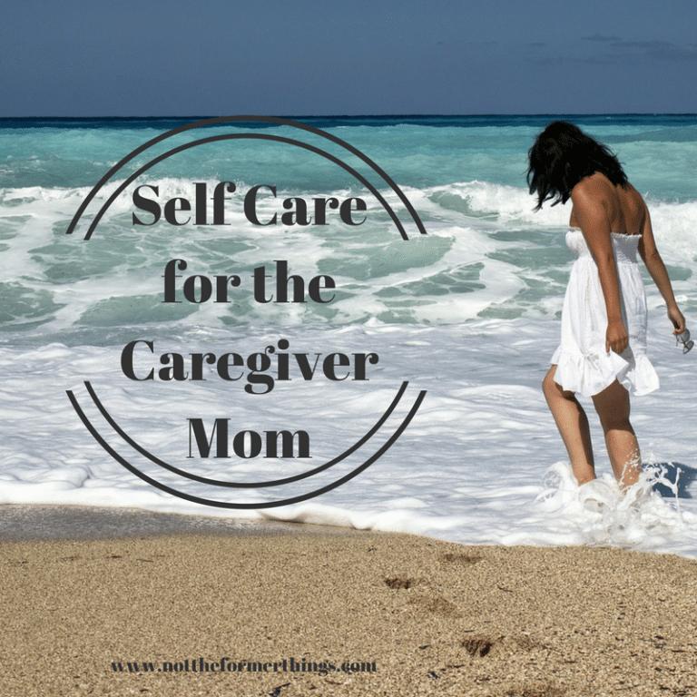 self-care-for-thecaregiver-mom