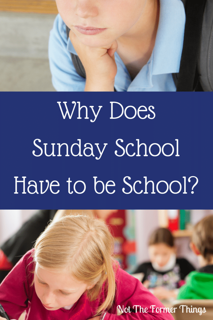 Why Does Sunday School Have To Be School? #sundayschool #childrensministry #learningdifferences