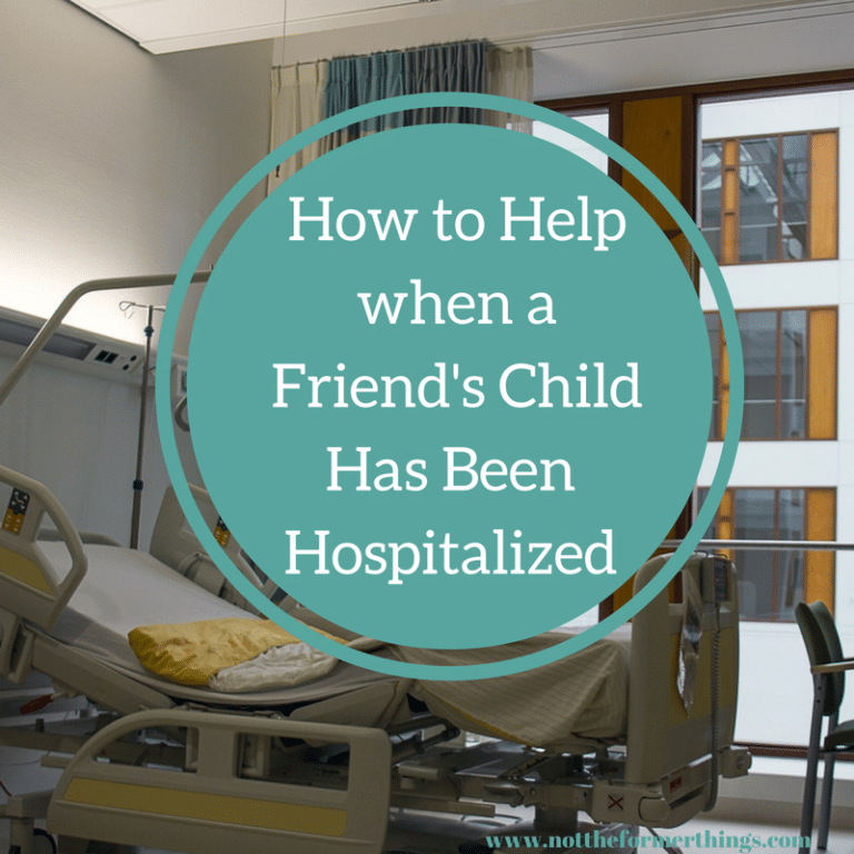 How to help when a friend is dealing with her child's hospitalization.