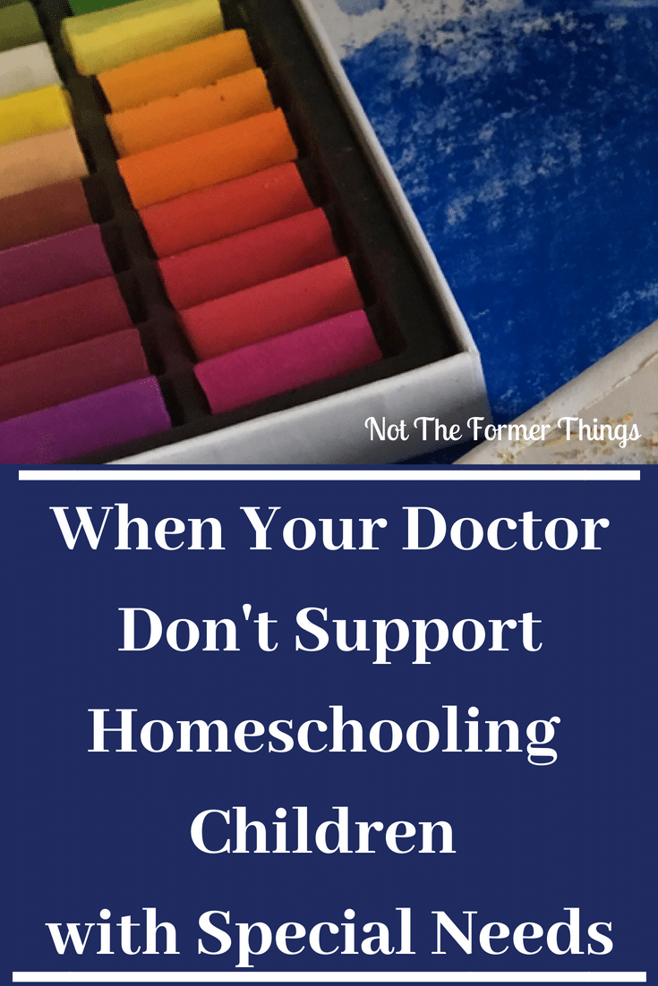 Doctor doesn't support homeschooling children with special needs Not The Former Things Shawna Wingert
