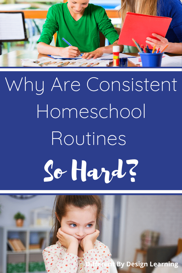 Why Are Consistent Homeschool Routines So Hard?