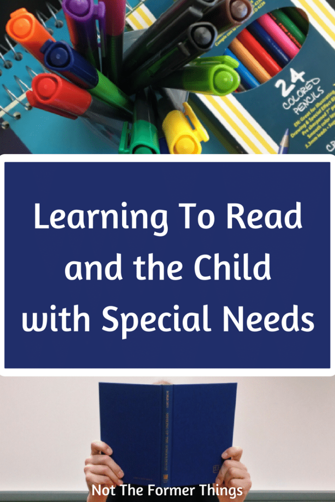 Learning To Read and the Child With Special Needs #readingdelay #dyslexia #specialeducation