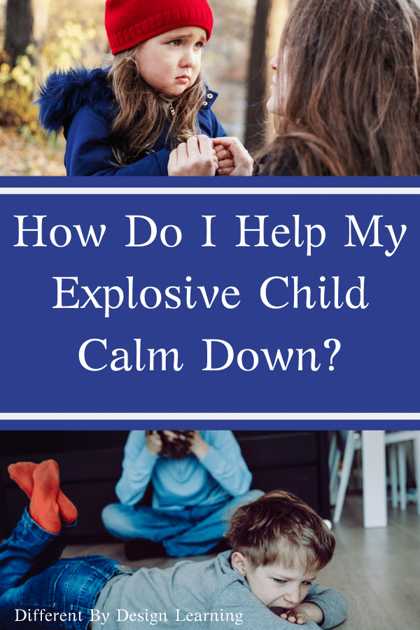 How Do I Help My Explosive Child Calm Down?