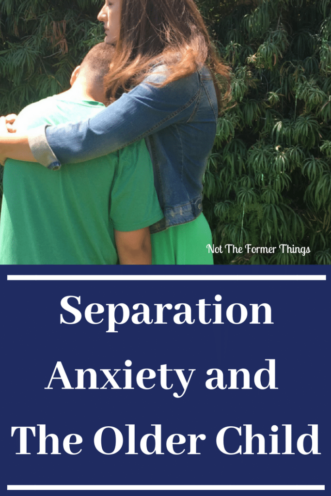 Separation Anxiety and The Older Child Is Separation Anxiety Disorder A Real Diagnosis? It is. And in my experience, it causes significant impairment in everyday life. - especially for older children. | Not the Former Things