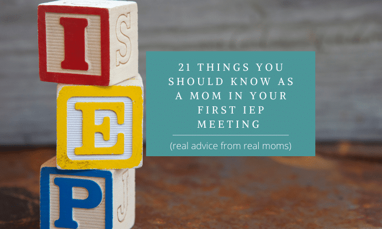 21 Things You Should Know As A Mom In Your First IEP Meeting (real advice from real moms)
