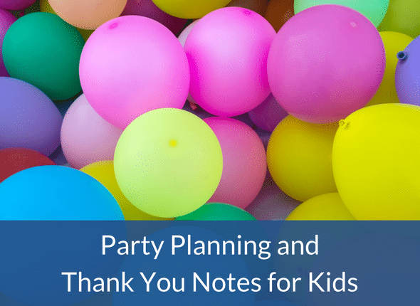 Party Planning And Thank You Notes For Kids