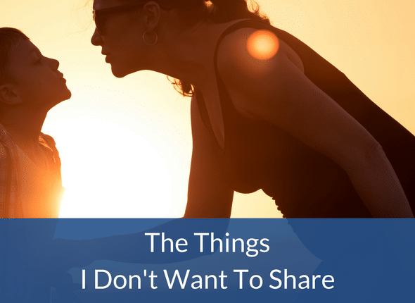 The Things I Don't Want To Share