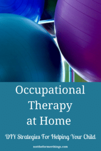 Occupational Therapy At Home - ADHD, Autism, SPD (sensory processing disorder)