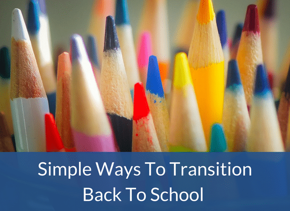 Simple Ways To Transition Back To School (for the mom who just wants a little more summer)