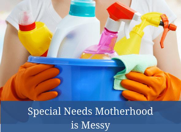 Special Needs Motherhood Is Messy
