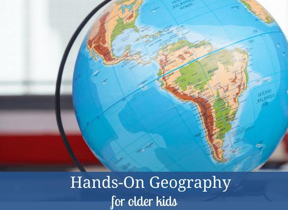 Hands-On Geography For Older Kids