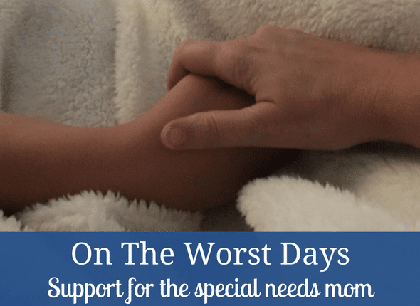 On The Worst Days: Support For The Special Needs Mom