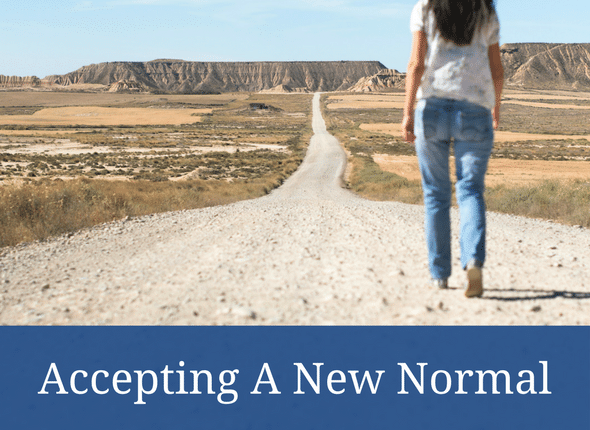 Accepting A New Normal