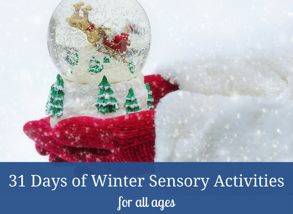 31 Days Of Winter Sensory Activities (for all ages!)