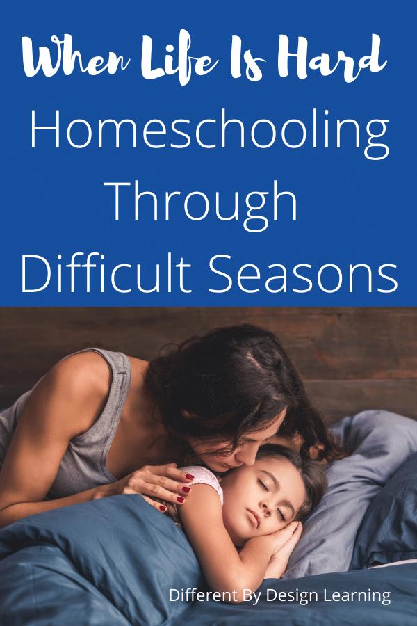 homeschooling through difficult