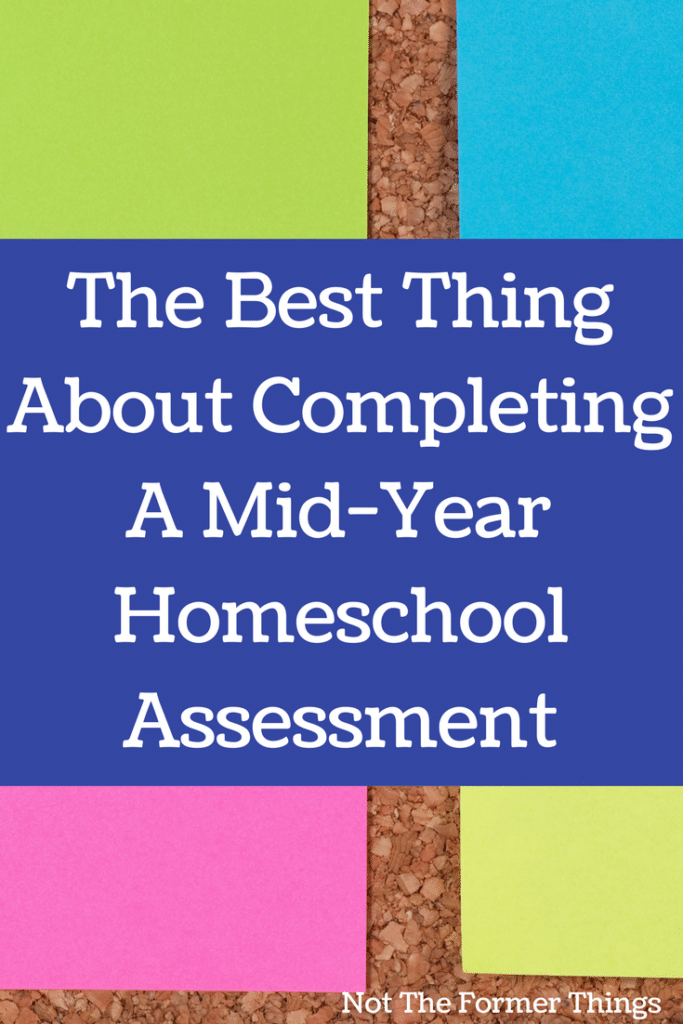 Why complete a mid-year homeschool assessment and what to include (along with the best reason of all to take the time to complete a mid-year homeschool assessment). #homeschool #homeschooling #homeschoolmom #homeschoolmomhelp