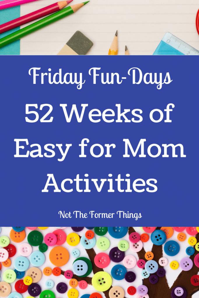 Friday Fun-Days 52 Weeks of Activities #homeschool #homeschoolmom #handsonlearning #kidsactivities
