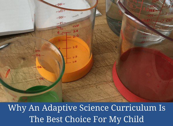 Why An Adaptive Science Curriculum Is The Best Choice For My Child