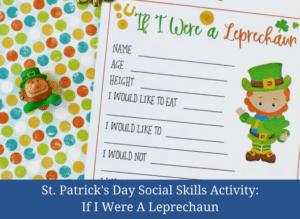 St. Patrick's Day Social Skills Activity: If I Were A Leprechaun #socailskills #specialeducation #kidsactivities