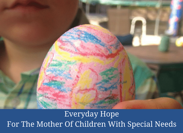 Everyday Hope For The Mother Of Children With Special Needs
