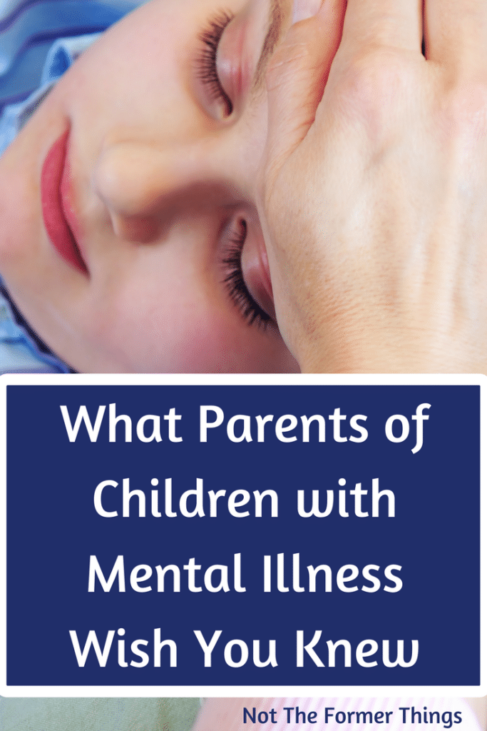 What Parents Of Children With Mental Illness Wish You Knew #childhoodmentalillness #bipolardisorder #pediatricbipolardisorder #earlyonsetmentalillness