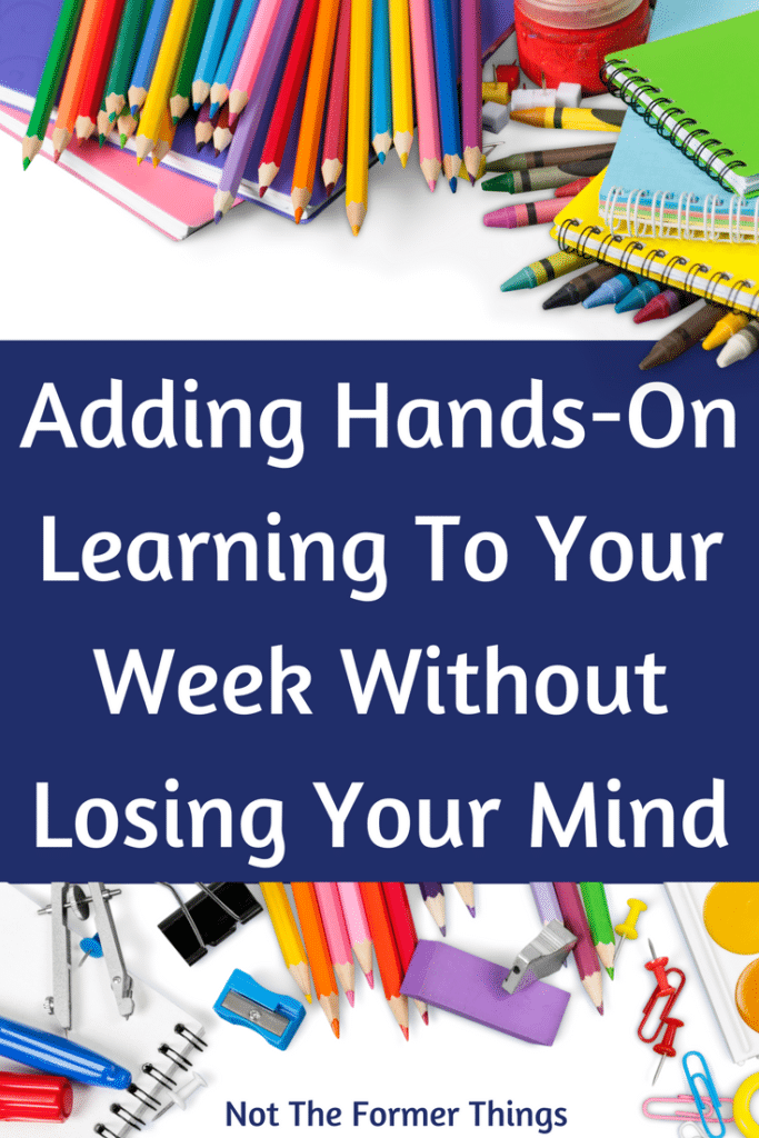 Adding Hands-On Learning To Your Week Without Losing Your Mind #handsonlearning #homeschoolmom #homeschool