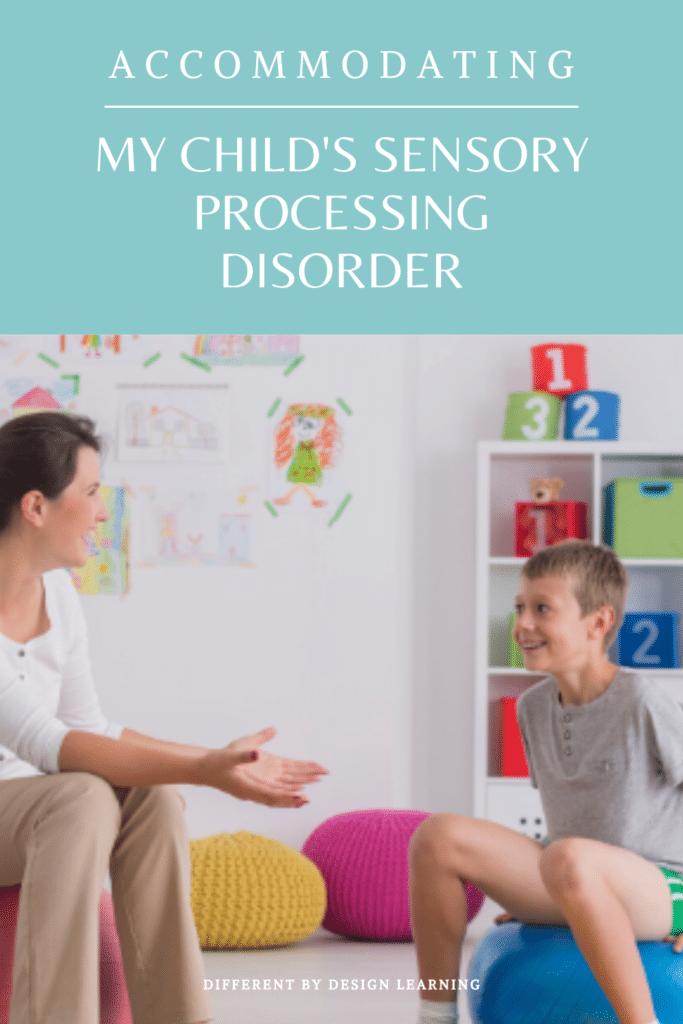 Accommodating My Child's Sensory Processing Disorder