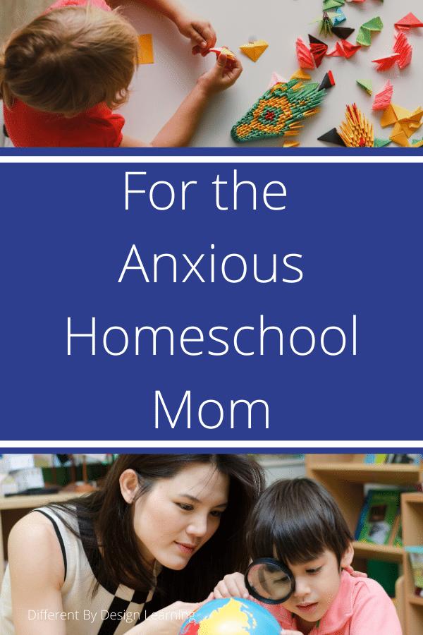 For The Anxious Homeschool Mom