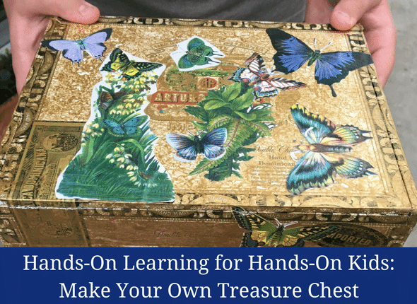 Hands-On Learning for Hands-On Kids: Make Your Own Treasure Chest