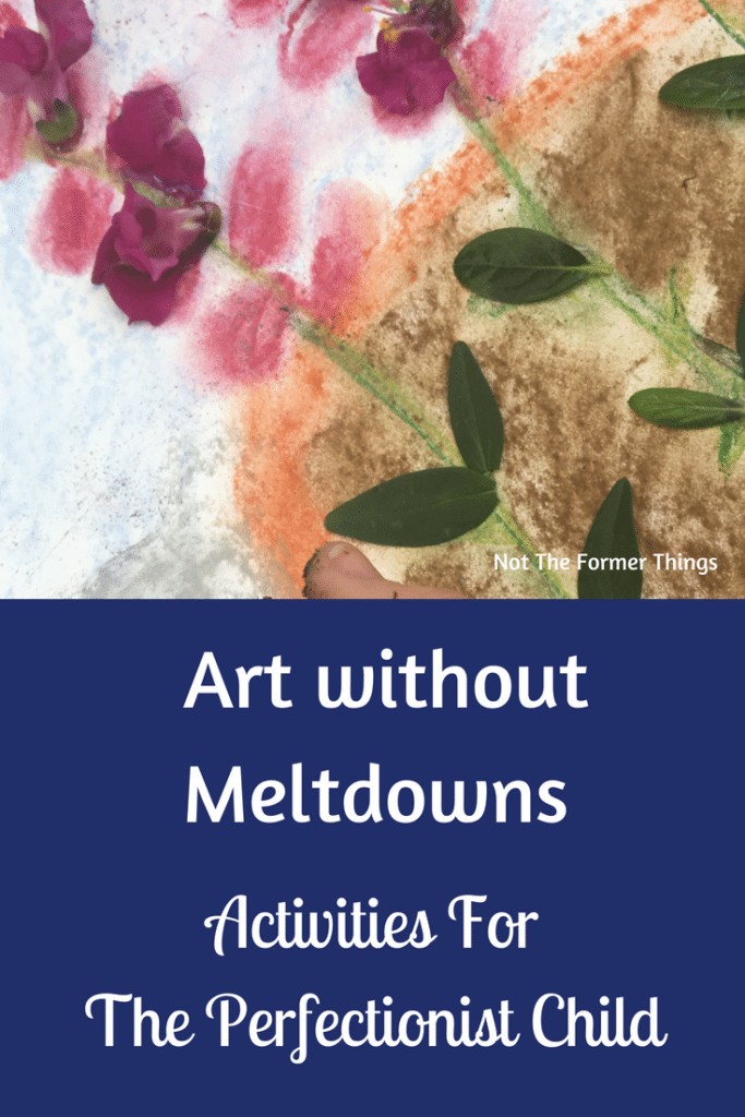 Art Without Meltdowns: Activities For The Perfectionist Child #artactivities #perfectionistchild #arttherapy