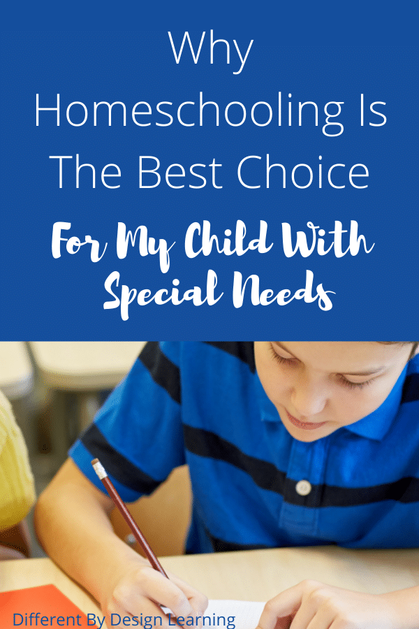 Why Homeschooling Is The Best Choice For My Child With Special Needs