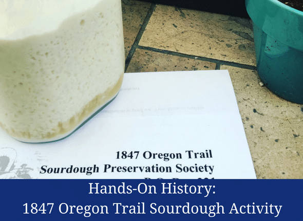 Hands-On Learning: Oregon Trail Sourdough Activity