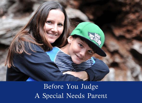 Before You Judge A Special Needs Parent