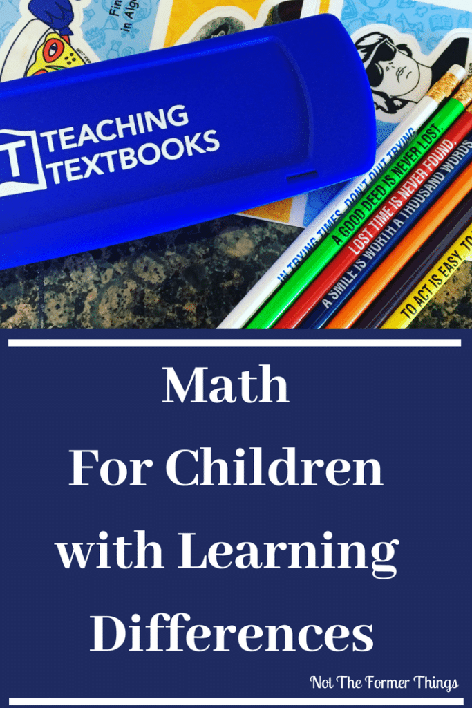 One of the main subjects that has become increasingly difficult for my son, as he has gotten older, is math. Math for children with learning differences... | Not The Former Things, Shawna Wingert