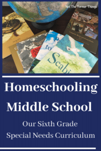 Homeschooling Middle School: Our Sixth Grade Special Needs Curriculum Shawna Wingert, Not The Former Things What I chose and why...