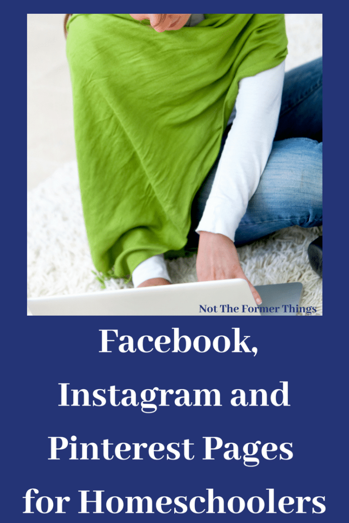My Favorite Facebook, Instagram And Pinterest Pages For Homeschoolers Shawna Wingert, Not The Former Things