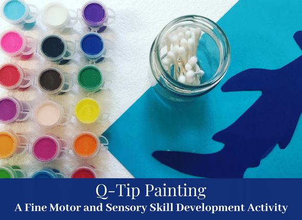 Q-Tip Painting: A Fine Motor and Sensory Skill Development Activity